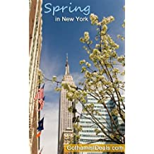 A Guide to Spring in New York City (English Edition)