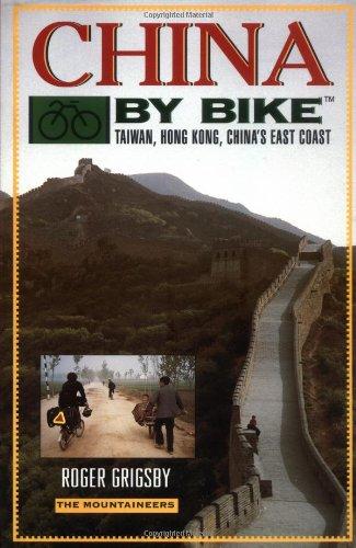China by Bike: Taiwan, Hong Kong, China's East Coast