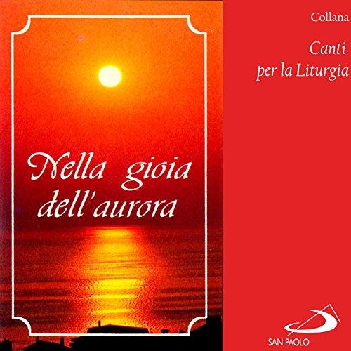 Collana canti per la liturgia: Nella gioia dell'aurora - Aurora Collana