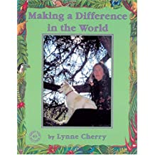 Making a Difference in the World (Meet the Author) by Lynne Cherry (2000-04-02)