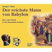 Der reichste Mann von Babylon: Der erste Schritt zur finanziellen Freiheit