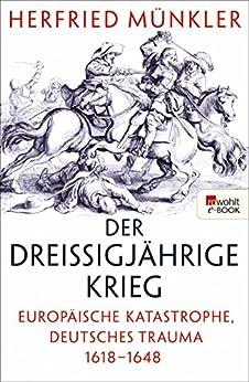 Der Dreißigjährige Krieg: Europäische Katastrophe, deutsches Trauma 1618–1648 von [Münkler, Herfried]