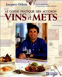 Le Guide pratique des accords vins et mets