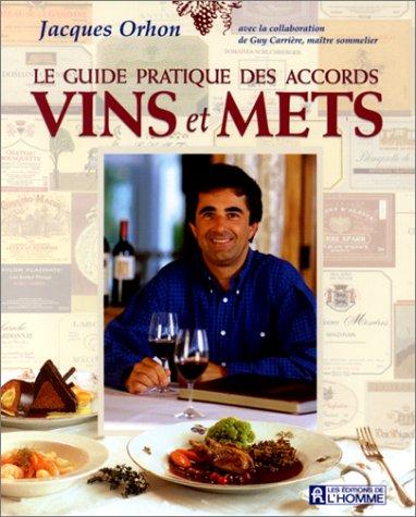 Le Guide pratique des accords vins et mets par Jacques Orhon