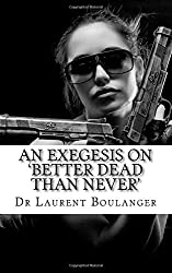 An Exegesis on 'Better Dead Than Never'