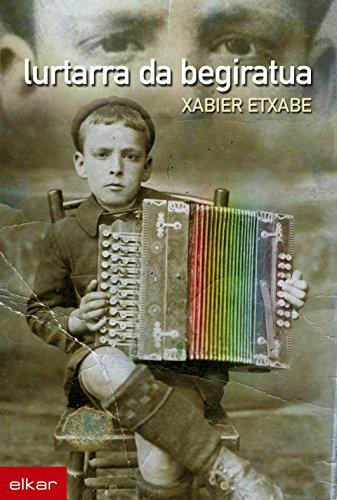 Lurtarra da begiratua (Literatura Book 240) (Basque Edition) por Xabier Etxabe Zulaika