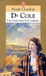 Dr Cole - Une femme médecin de campagne de Noah Gordon