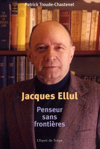 Jacques Ellul: Penseur sans frontières.