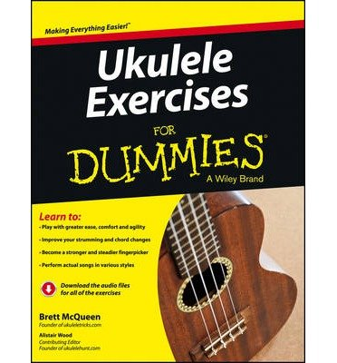 [(Ukulele Exercises For Dummies)] [ By (author) Brett Mcqueen, By (author) Alistair Wood ] [May, 2013]