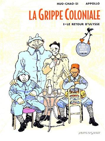 La Grippe coloniale, tome 1 : Le Retour d'Ulysse