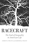 Racecraft: The Soul of Inequality in...