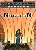 Les Terres creuses, tome 3 : Nogegon