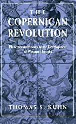 The Copernican Revolution: Planetary Astronomy in the Development of Western Thought by Thomas S. Kuhn (1992-01-01)