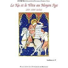 Le nu et le vêtu au Moyen Âge: XIIe-XIIIe siècles