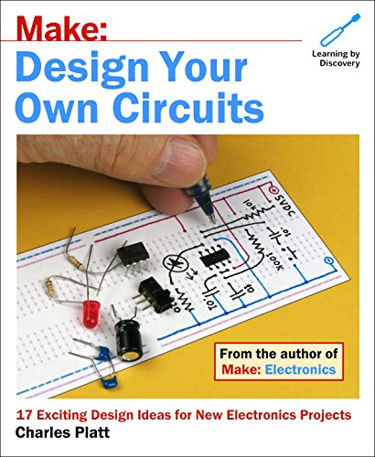 Make: Design Your Own Circuits por Charles Platt