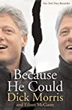 Because He Could by Dick Morris (2004-10-12)