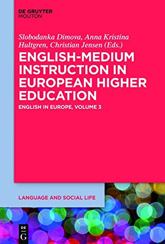 English-Medium Instruction in European Higher Education: Volume 3: English in Europe (Language and Social Life)