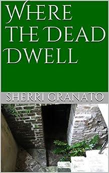 Where the Dead Dwell (English Edition) de [Granato, Sherri]