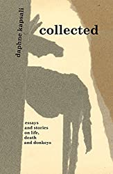 collected: essays and stories on life, death and donkeys