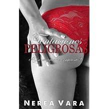 Tentaciones Peligrosas: Volume 1 (Trilogía Peligrosa)
