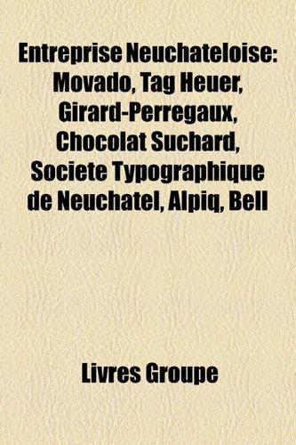 entreprise-neuchteloise-movado-tag-heuer-girard-perregaux-chocolat-suchard-socit-typographique-de-ne