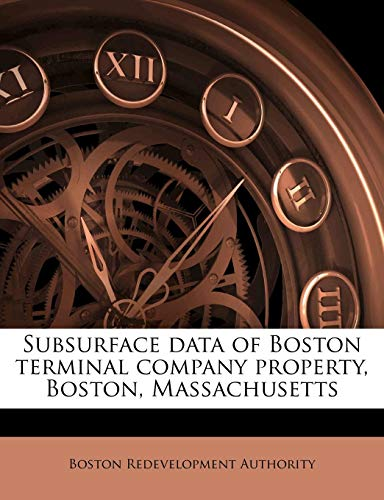 Subsurface Data of Boston Terminal Company Property, Boston, Massachusetts