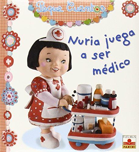 Nuria juega a ser medico/Nuria Plays Doctor (Peque Cuentos/Little Stories) por Emile Beumont