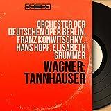 Wagner: Tannhäuser (Stereo Version, Dresden Version)