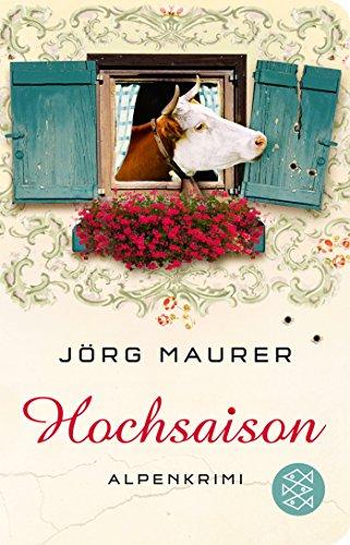Buchseite und Rezensionen zu 'Hochsaison: Alpenkrimi (Fischer Taschenbibliothek)' von Jörg Maurer