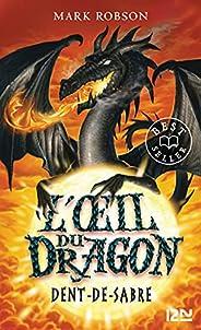 L'œil du dragon - tome 03 : Dent de S