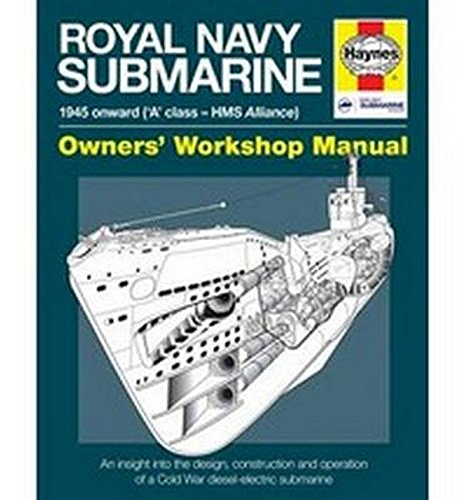 Royal Navy Submarine Manual: 1945 onward ('A' class - HMS Alliance) (Owners Workshop Manual)