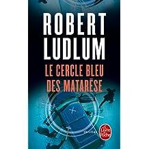 Le Cercle bleu des Matarèse (Thrillers t. 7617)