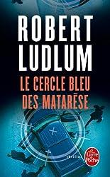 Le Cercle bleu des Matarèse (Policier / Thriller t. 7617)