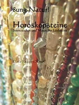 Horoskopsteine - Sternzeichen und Magie der Edelsteine (Natur & Steine 2) (German Edition) by [Knapp-Klatsch, Dorle]