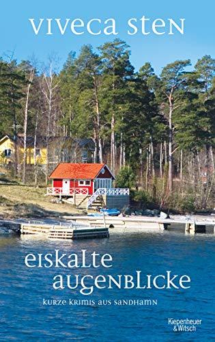 Eiskalte Augenblicke: Kurze Krimis aus Sandhamn (Thomas Andreasson ...