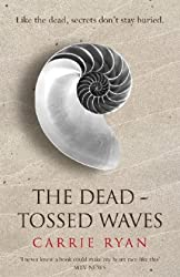 The Dead-Tossed Waves by Ryan, Carrie (2011) Paperback