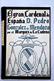 La España Imperial: El gran Cardenal de España (Don Pedro González de Mendoza)