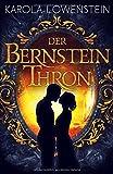 'Der Bernsteinthron (Die Bernstein-Chroniken, Band 1)' von Karola Löwenstein