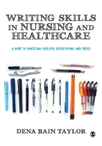 Writing Skills in Nursing and Healthcare: A Guide to Completing Successful Dissertations and Theses by Dena Bain Taylor (2014-10-16)