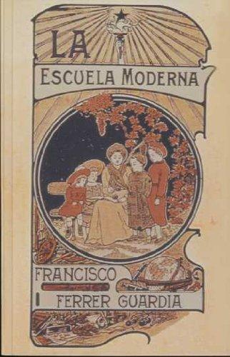 La Escuela Moderna: Póstuma explicación y alcance de la enseñanza racionalista (Fabula (tusquets)) por Francisco Ferrer Guardia