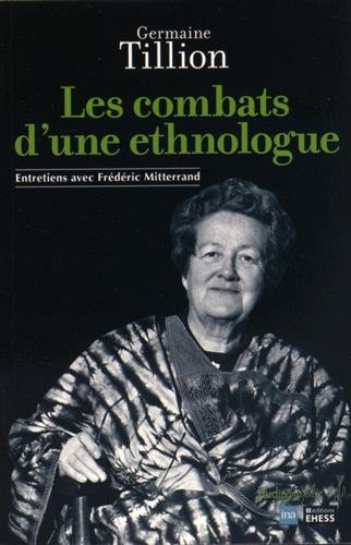 Les combats d'une ethnologue par Germaine Tillion