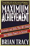 Maximum Achievement: Strategies and Skills that Will Unlock Your Hidden (English Edition)