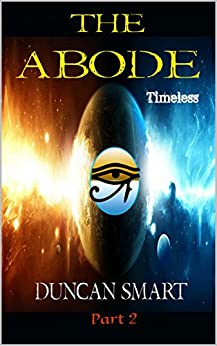 The Abode, Part 2: Timeless by [Smart, Duncan]