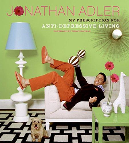 The Jonathan Adler Book: My Prescription For Anti-Depressive Living por Jonathan Adler