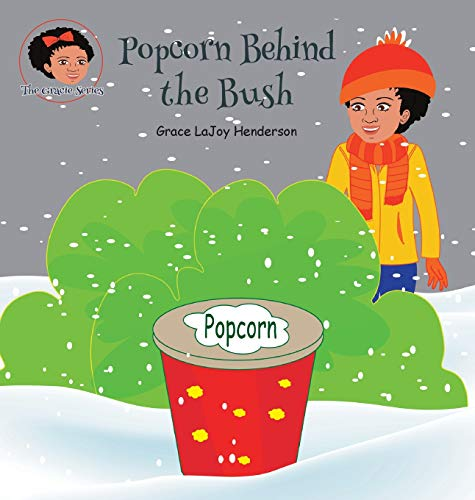 Popcorn Behind the Bush (The Gracie Series)
