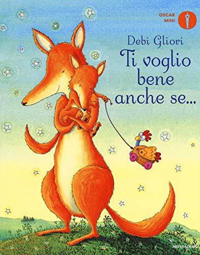 Ti voglio bene anche se.... Ediz. a colori (Oscar mini) por Debi Gliori