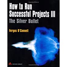 How to Run Successful Projects: The Silver Bullet III by O'Connell, Fergus (2001) Paperback