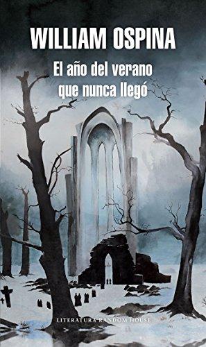 El Año del Verano Que Nunca Llego / The Year of the Summer That Never Arrived por William Ospina