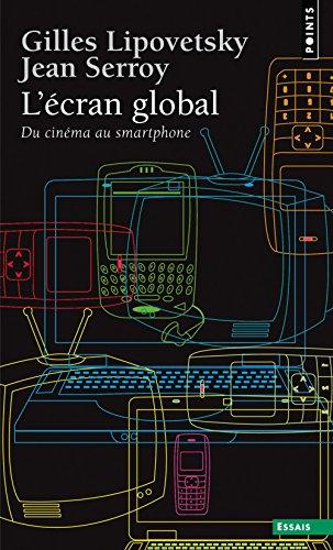 L'écran global. Du cinéma au smartphone