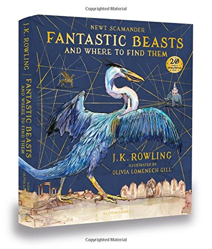 Fantastic Beasts And Where To Find Them (Illustrated Edition) por J K Rowling